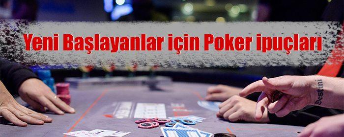 yeni başlayanlar için en faydalı poker ipuçlarını sizler için hazırladık.