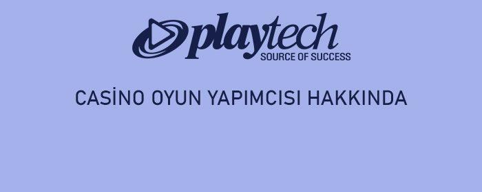Playtech firması hakkında bilmeniz gereken tüm detaylar