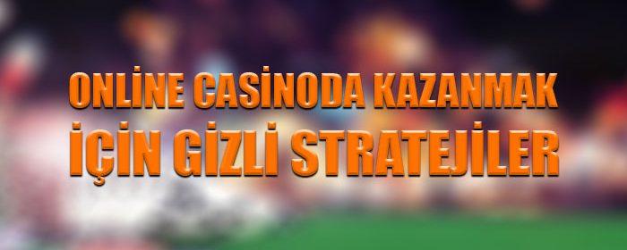 Online casinoda kazanmak için gizli stratejiler
